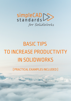 Basic tips to increase productivity in SolidWorks